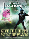 Give the Hippo What He Wants (eBook)